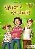 Viktoria ist stark!: Einfühlsamer Kinderroman ab 7 Jahre