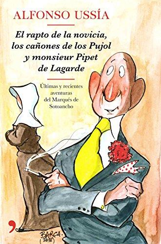 El rapto de la novicia, los cañones de los Pujol y monsieur Pipet de Lagarde: Ilustraciones de Barca