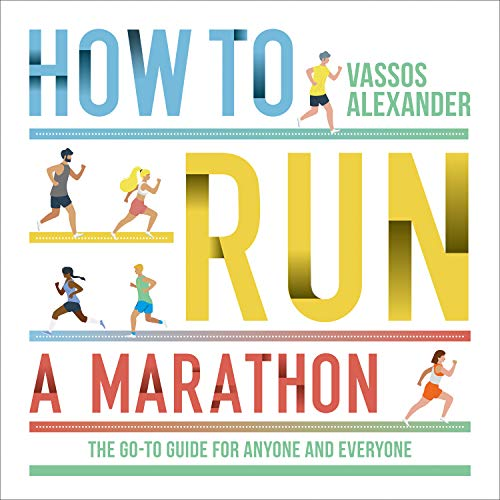 How to Run a Marathon: The Go-to Guide for Anyone and Everyone cover art