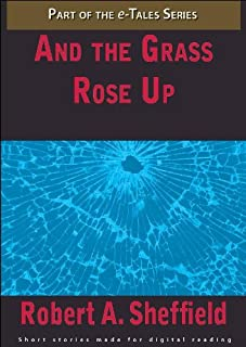 And the Grass Rose Up (e-Tales Book 1)