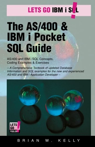 The AS/400 & IBM i Pocket SQL Guide: QuikCourse: IBM i SQL By Example: Volume 4