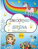 Unicornio y Sirena Libro para Colorear: Para niños de 4 a 8 años - Libro de colorear para niños de 4 a 8 años - Nivel fácil para fines educativos y divertidos - Preescolar y Escuela Infantil