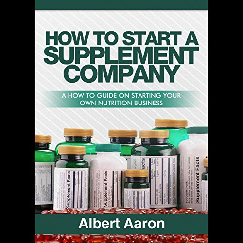 How to Start a Supplement Company cover art