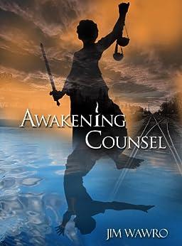 Awakening Counsel by [Jim Wawro]
