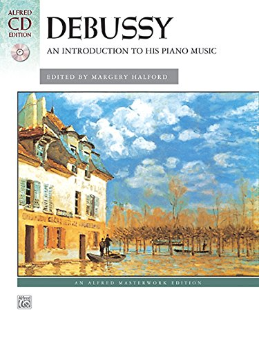 Debussy -- An Introduction to His Piano Music: Book & CD (Alfred Masterwork CD Edition)