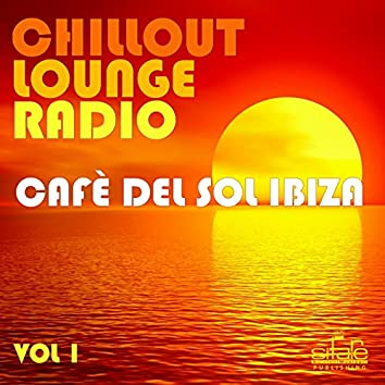Chillout Lounge Radio, Vol. 1 (Cafè del Sol Ibiza)