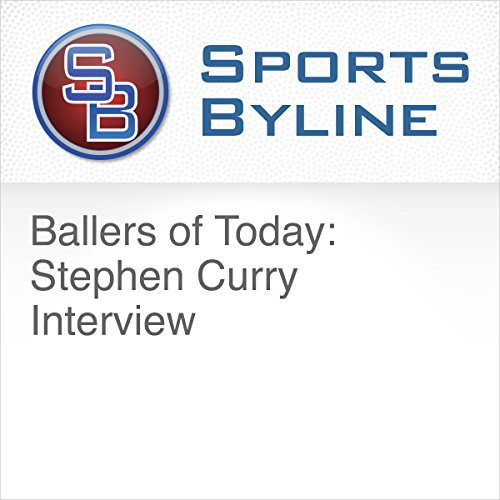 Ballers of Today: Stephen Curry Interview                   By:                                                                                                                                 Ron Barr                               Narrated by:                                                                                                                                 Ron Barr,                                                                                        Stephen Curry                      Length: 15 mins     Not rated yet     Overall 0.0