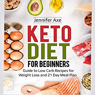 Keto Diet for Beginners     Guide to Low Carb Recipes for Weight Loss and 21 Day Meal Plan              By:                                                                                                                                 Jennifer Axe                               Narrated by:                                                                                                                                 Suzanne Schwab                      Length: 2 hrs     29 ratings     Overall 4.9