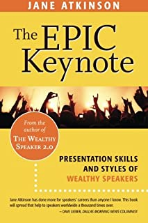 The Epic Keynote: Presentation Skills and Styles of Wealthy Speakers