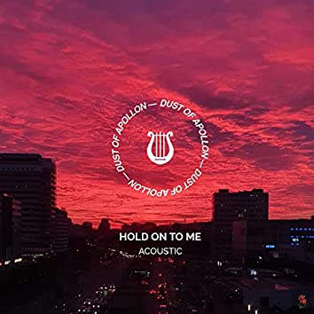 Hold On To Me - Acoustic