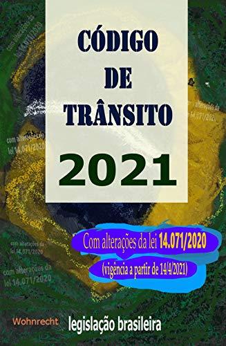Código de Trânsito 2021: Com alterações da lei 14.071/2020 (vigência a partir de 14/4/2021)