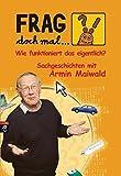 Frag doch mal ... die Maus! Wie funktioniert das eigentlich?: Sachgeschichten mit Armin Maiwald
