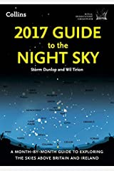 2017 Guide to the Night Sky: A month-by-month guide to exploring the skies above Britain and Ireland (Royal Observatory Greenwich) Paperback