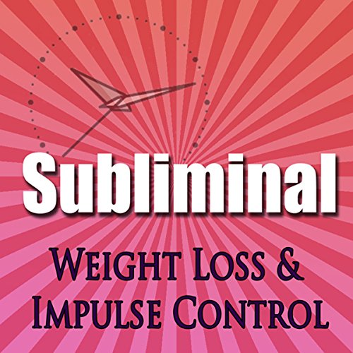 Subliminal Weight Loss & Impulse Control audiobook cover art