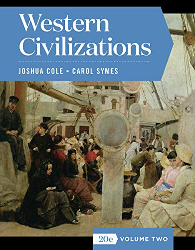 Compare Textbook Prices for Western Civilizations Full Twentieth Edition Vol. 2 Full Twentieth Edition ISBN 9780393418880 by Cole, Joshua,Symes, Carol