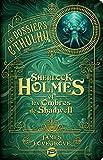 Les Dossiers Cthulhu, T1 - Sherlock Holmes et les ombres de Shadwell - Bragelonne - 12/02/2020