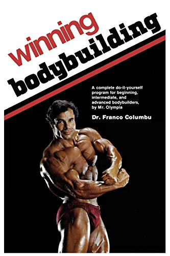 Compare Textbook Prices for Winning Bodybuilding: A complete do-it-yourself program for beginning, intermediate, and advanced bodybuilders by Mr. Olympia 2 Edition ISBN 9781945630200 by Columbu, Franco