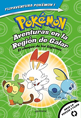 Pokémon. Aventuras en la Región Galar. El choque de los Gigamax + Aventuras en la Región Alola. El combate por el crista (FlipAventura Pokémon): ... para empezar a leer. Dos libros en uno.