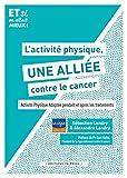 L'activité physique, une alliée contre le cancer ! Activité Physique Adaptée pendant et après les traitements