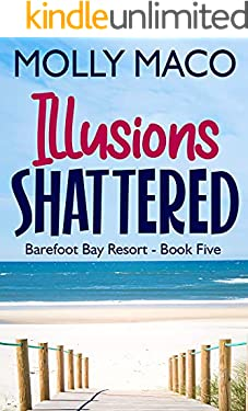 Illusions Shattered: ( Barefoot Bay Resort Book 5 )