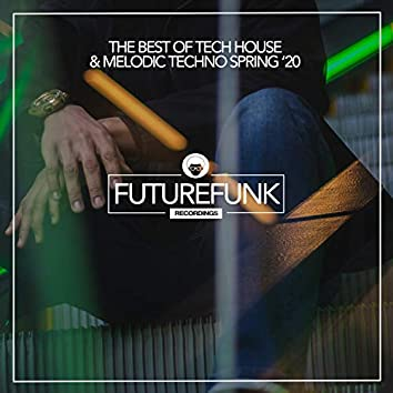 The Best Of Tech House & Melodic Techno (Spring '20)