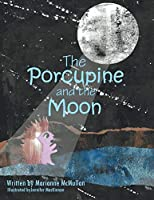 The Porcupine and the Moon