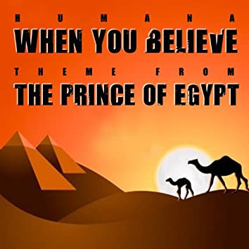 """When You Believe (Theme from """"The Prince of Egypt"""")"""