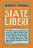 Siate liberi (Italian Edition)