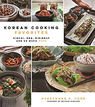 Korean Cooking Favorites  Kimchi BBQ Bibimbap and So Much More  %