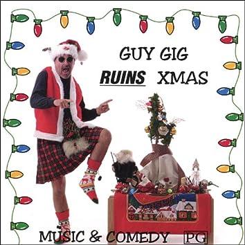 Guy Gig Ruins Xmas