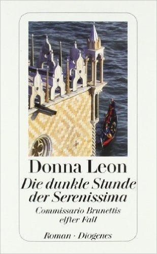 Die dunkle Stunde der Serenissima: Guido Brunettis elfter Fall ( November 2004 )