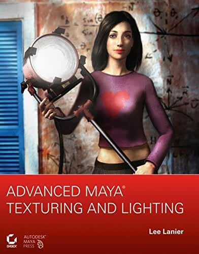 Advanced Maya® Texturing and Lighting