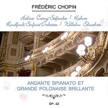 Halina Czerny-Stefanska / Kölner Rundfunk-Sinfonie-Orchester / Wilhelm Schüchter Play: Frédéric Chopin: Andante Spianato Et Grande Polonaise Brillante G Major, OP. 22 (Live)