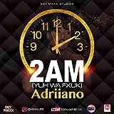 Adriiano 2am 'YUH WA Fxuk' [Explicit]