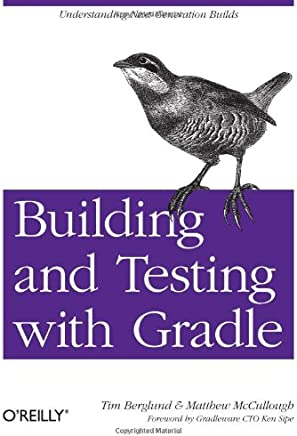 Building and Testing with Gradle: Understanding Next-Generation