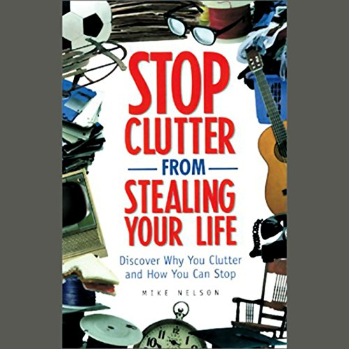 Stop Clutter From Stealing Your Life audiobook cover art