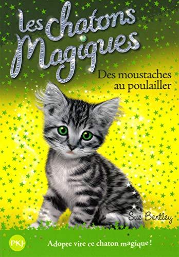 Les chatons magiques - tome 17 : Des moustaches au poulailler (17)