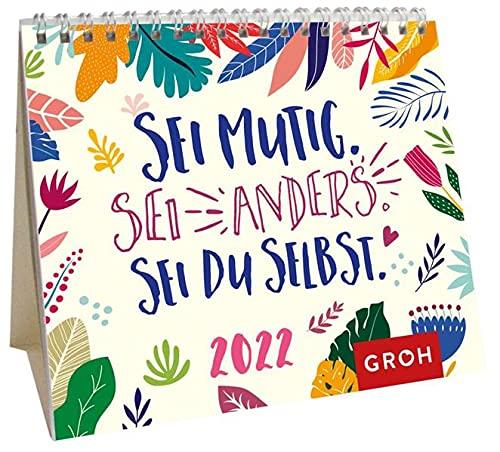 Sei mutig. Sei anders. Sei du selbst. 2022: Mini-Monatskalender. Kleiner Aufstellkalender mit Monatskalendarium