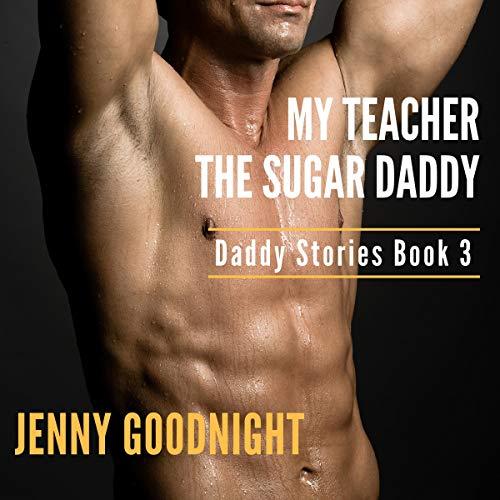 My Teacher The Sugar Daddy (Interracial Gay Daddy Erotica)  By  cover art