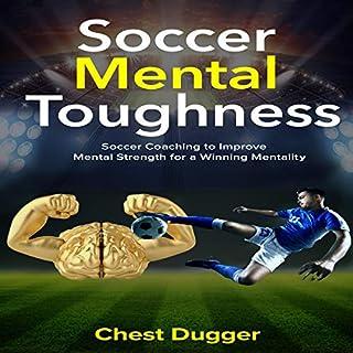 Soccer Mental Toughness: Soccer Coaching to Improve Mental Toughness for a Winning Mentality cover art