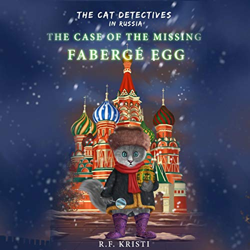 Couverture de The Cat Detectives in Russia: The Case of the Missing Fabergé Egg: Diary of a Snoopy Cat