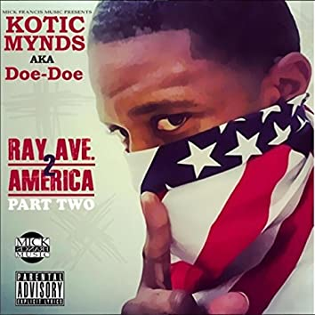 Ray Ave 2 America, Pt. Two