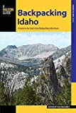 Backpacking Idaho: A Guide to the State s Best Backpacking Adventures (Where to Hike)