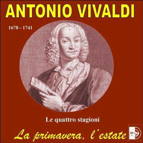 Vivaldi: Le quattro stagioni (La primavera, L'estate)