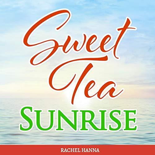 Sweet Tea Sunrise  By  cover art