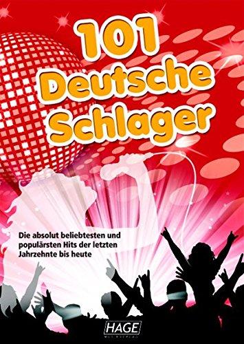 101 Deutsche Schlager - Songbuch: Die beliebtesten und populärsten deutschen Hits der letzten Jahrzehnte: Die beliebtesten und populärsten deutschen ... Schlümpfe, Die kleine Kneipe, 99 Luftballons