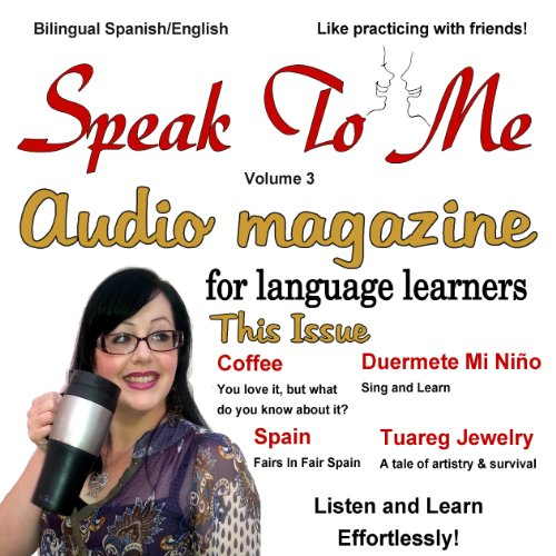 Speak to Me Spanish, Volume 3 audiobook cover art