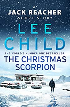 The Christmas Scorpion: A Jack Reacher Short Story by [Lee Child]