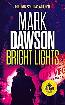 Bright Lights (John Milton Thrillers Book 15) by [Mark Dawson]