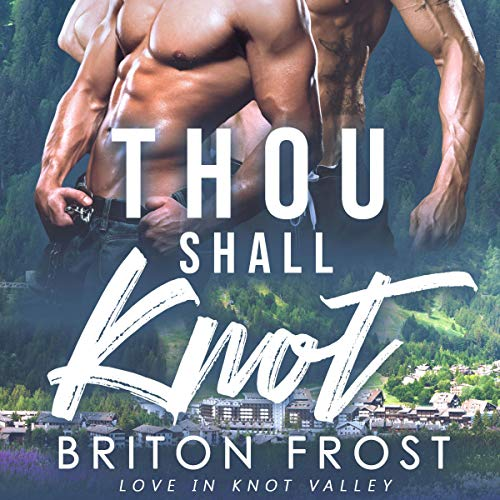 Thou Shall Knot: An MM Mpreg Romance Audiobook By Briton Frost cover art